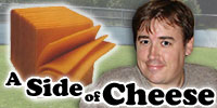 A Side of Cheese: The Man